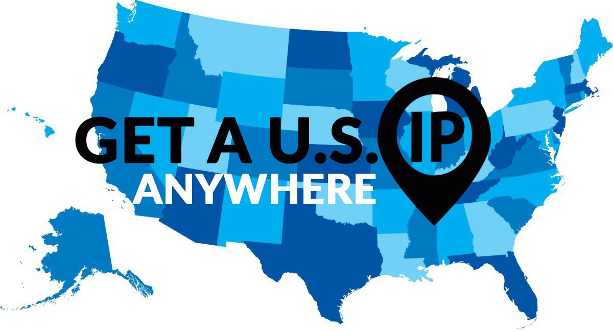 How to get a US IP address from abroad