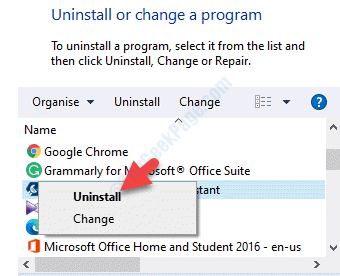Programas y características Desinstalar o cambiar un programa Seleccione el programa Haga clic con el botón derecho en Desinstalar