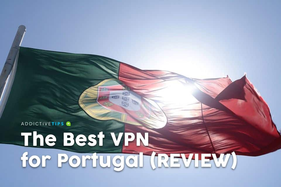 Best VPN for Portugal in 2019 - Tested for Speed, Security