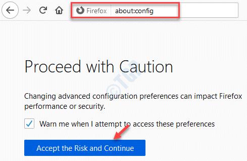 Firefox Acerca de Config Acepta el riesgo y continúa