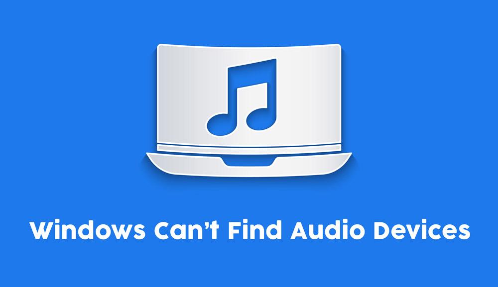 Windows no puede encontrar dispositivos de audio
