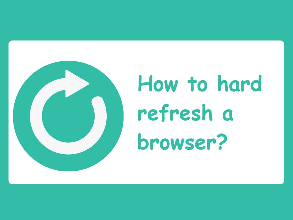 Cómo actualizar el navegador de forma dura