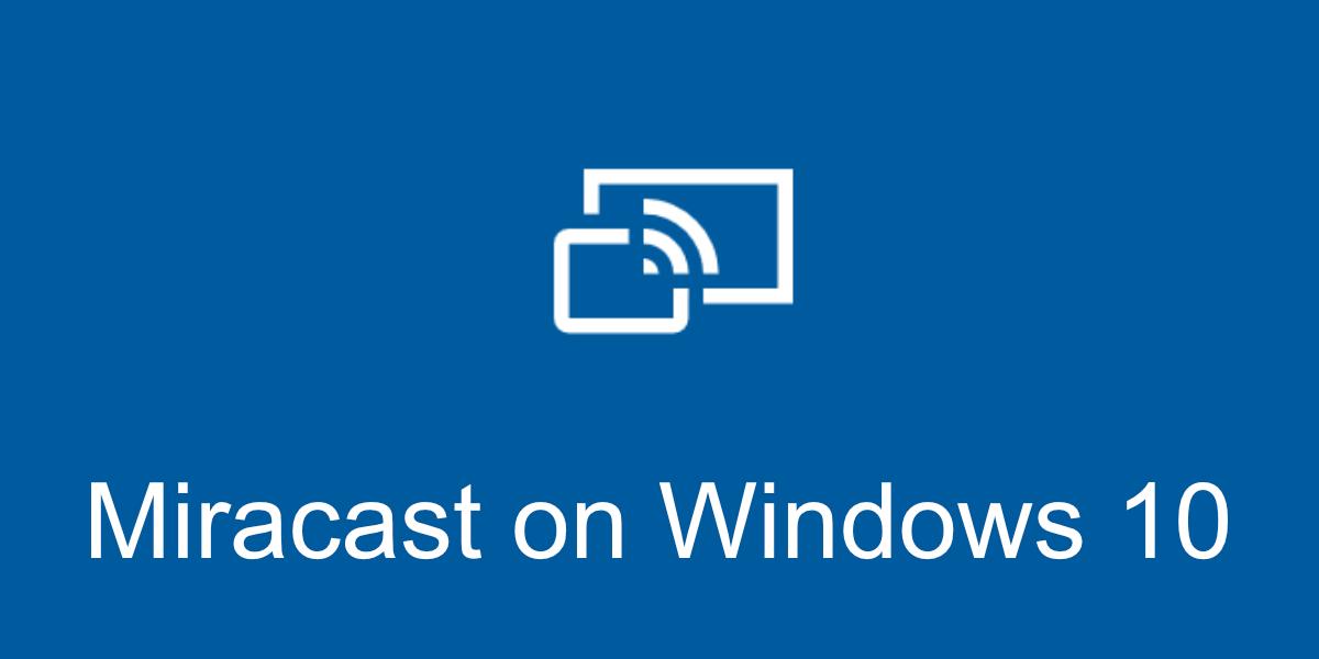 miracast en Windows 10