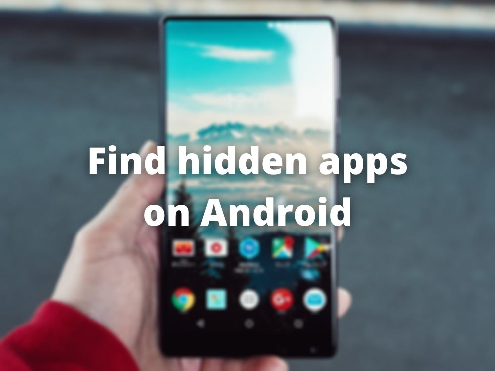 Cómo encontrar aplicaciones ocultas en Android