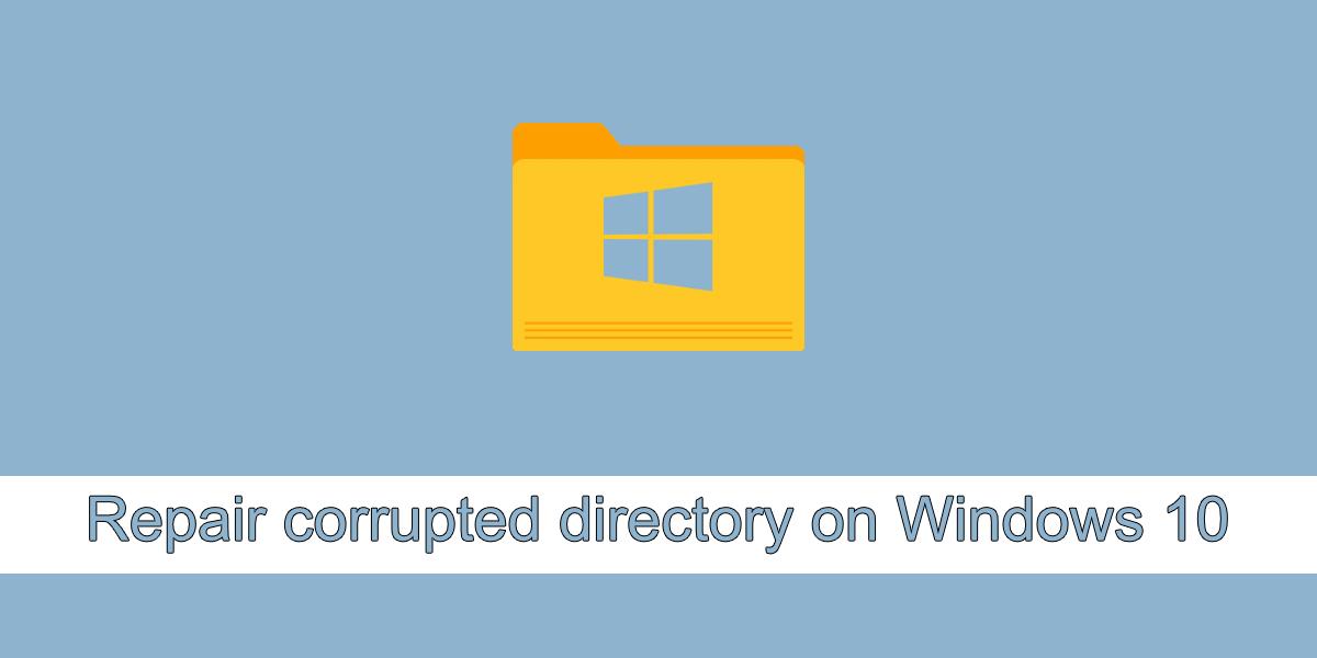 reparar directorio dañado en Windows 10