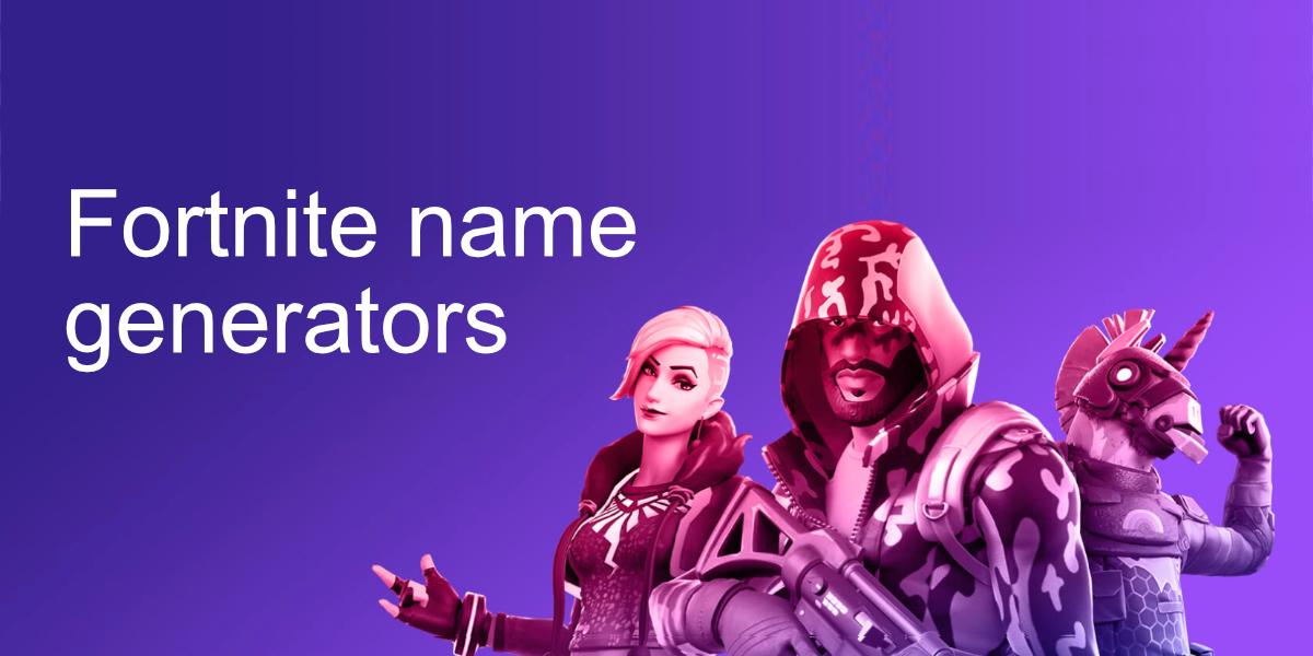 Generador de nombres de Fortnite
