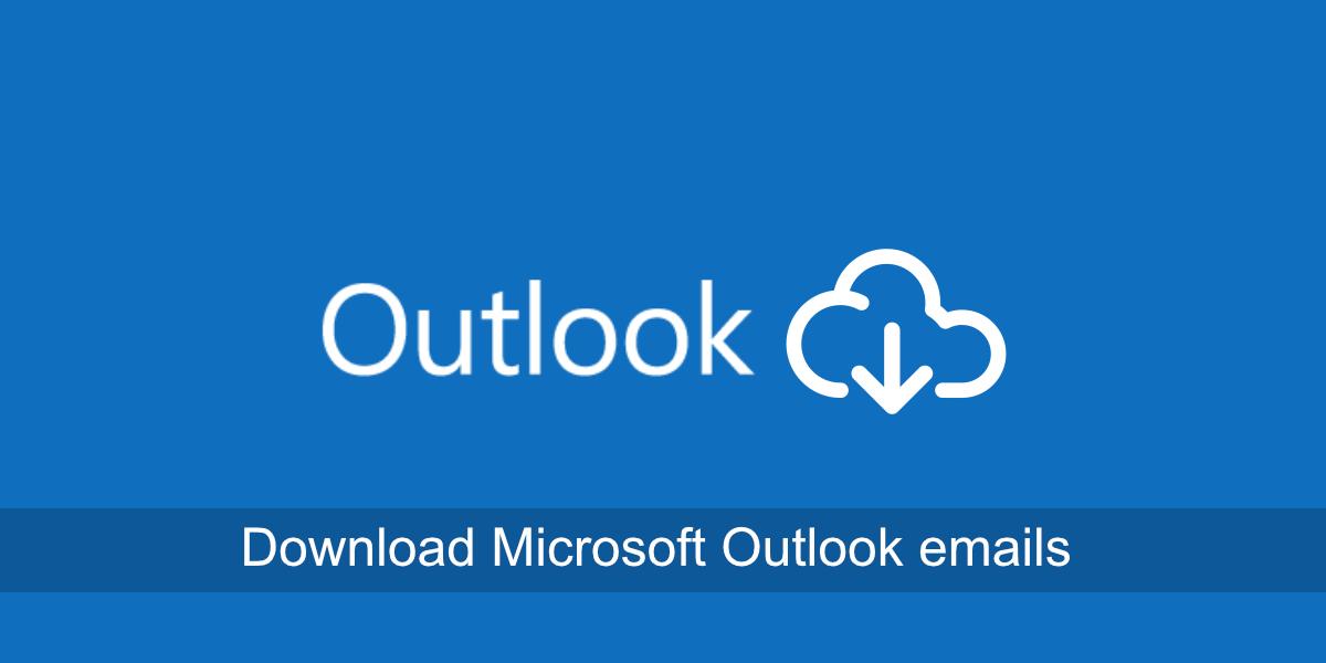 descargar correos electrónicos de Microsoft Outlook
